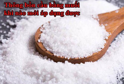 Thông bồn cầu bằng muối khi nào mới áp dụng được